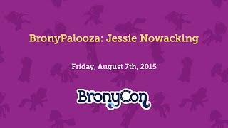 BronyPalooza: Jesse Nowacking - BronyCon 2015