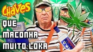 getlinkyoutube.com-QUE MACONHA MUITO LOKA - Chaves Nóia