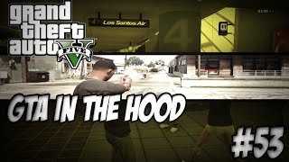 getlinkyoutube.com-GTA In The Hood Ep #53 (HD)
