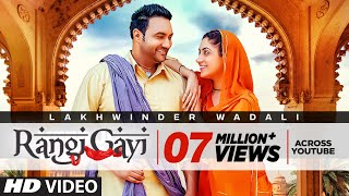 Rangi Gayi: Lakhwinder Wadali (Full Song) Aar Bee | Parmod Sharma Rana | Latest Punjabi Songs 2018 width=