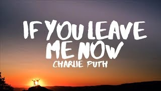 Charlie Puth   If You Leave Me Now (Lyrics) Feat. Boyz II Men