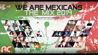getlinkyoutube.com-We Are Mexicans The Mix 2014 [Podcast by Richard Cast] - Richard Cast