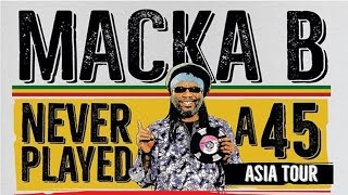 Macka B - Never Played a 45 (Asia Tour Highlights)
