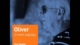 Oliver Dragojevic - U mom zagrljaju (Eric Destler Summer Chill RMX)