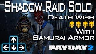 Payday 2 - Shadow Raid Death Wish Solo w/ Samurai Armor