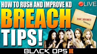 "Black Ops 3 Tips: How To Rush Effectively On ""BREACH"" For A High KD! ★ (BO3: Live Tips and Tricks)"