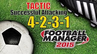 getlinkyoutube.com-Football Manager 2015: The Best - Successful Attacking Tactic (4-2-3-1)