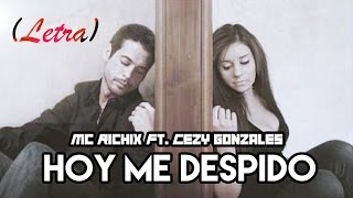 getlinkyoutube.com-♥ Hoy me despido ♥ [Me hiciste creer] Mc Richix Ft. Cezy Gonzales + [LETRA]