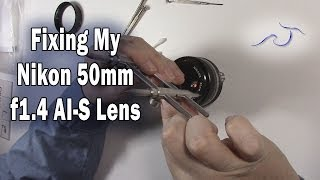 Fixing My Nikon 50mm 1.4 AI-S Lens
