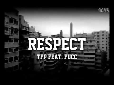 TF.P. - RESPECT Feat. Ah Fucc ) NEW! Hong Kong 852, Cantonese Chinese Rap!