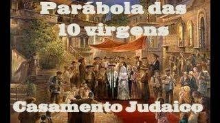 getlinkyoutube.com-Parábola das Dez Virgens e o Casamento Judaico
