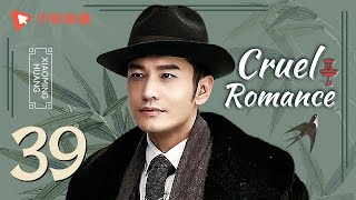 Cruel Romance - Episode 39(English sub) [Joe Chen, Huang Xiaoming]
