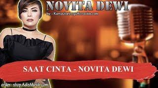 SAAT CINTA -  NOVITA DEWI Karaoke