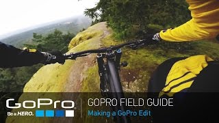 getlinkyoutube.com-GoPro: HERO4 Session Field Guide - Making a GoPro Edit