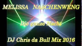 getlinkyoutube.com-Melissa Naschenweng - Die ganze Nacht (DJ Chris da Bull Mix 2016)