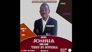Joshua - Yesu ni Mwema