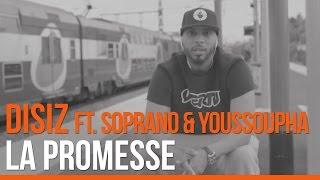 Disiz - La Promesse (feat Soprano & Youssoupha)