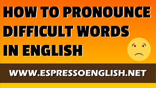 getlinkyoutube.com-How to pronounce difficult words in English