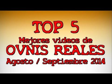 TOP 5 Mejores Videos de OVNIS Reales 2014 Agosto - Septiembre Ranking UFO Extranormal