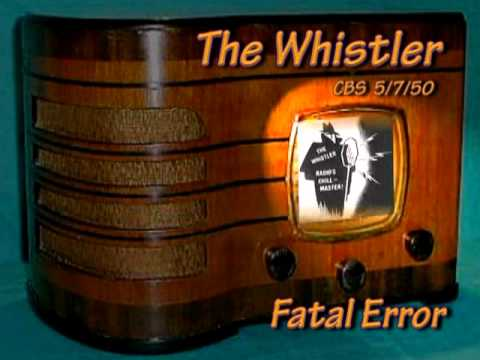 "The Whistler  ""Fatal Error"" CBS 5/7/50 Radio  Mystery Drama"