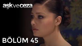 getlinkyoutube.com-Aşk ve Ceza 45.Bölüm