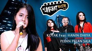 getlinkyoutube.com-Kotak Feat. Hanin Dhiya - Pelan Pelan Saja @LiveChatkustik
