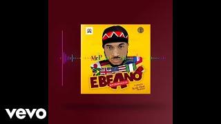 Mr. P - Ebeano (Internationally) (Audio) width=