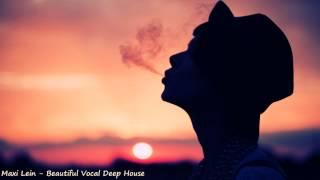 getlinkyoutube.com-Maxi Lein - Beautiful Vocal Deep House (Amazing Selection)