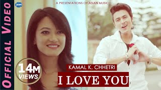 I Love You || kamal  k. chhetri ||  paul shah/prakriti shrestha || hit pop song|| official video HD