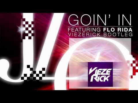 Jennifer Lopez ft. Flo-Rida - Goin' In (Viezerick Bootleg)