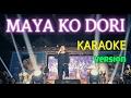 MAYA KO DORI | Nepali Karaoke Song Track | Deepak Bajracharya