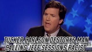 getlinkyoutube.com-Tucker Carlson Destroys Man Who Calls Jeff Sessions Racist