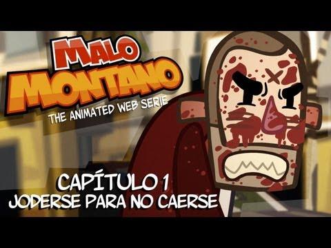 "Malo Montano 1x01 - ""Joderse para no caerse"""
