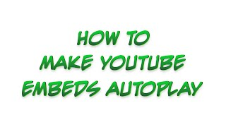 getlinkyoutube.com-How to Make Your Youtube Embed Video Autoplay (new and old code)