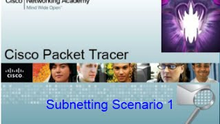 Packet Tracer Tutorials | 8.1.4.7 Subnetting Scenario 1