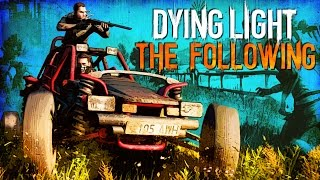 Dying Light The Following | Bad Buggy Time | Ep.1 (PC 1440p)