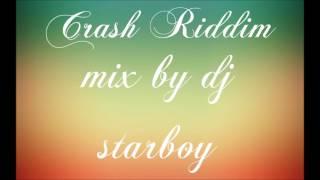 Crash Riddim Mix - 2017