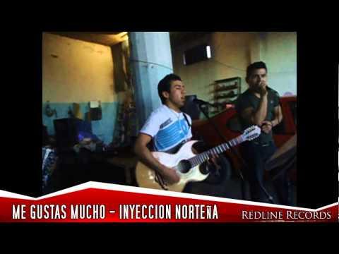ME GUSTAS MUCHO @INYECCION NORTEÑA 2013