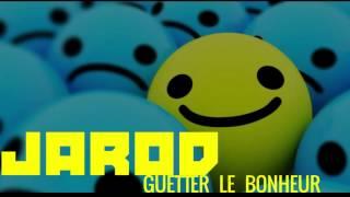 Jarod - Guetter le bonheur