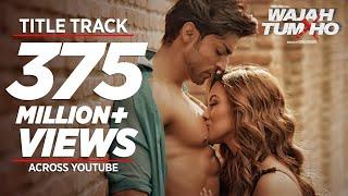 """""""Wajah Tum Ho""""  Full Video (Title Song) Mithoon, Tulsi Kumar, Sana Khan, Sharman, Gurmeet"""