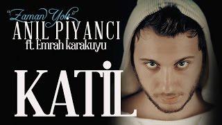 Anıl Piyancı Feat Emrah Karakuyu – Katil