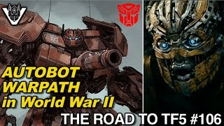 getlinkyoutube.com-Autobot WARPATH in World War 2 in Transformers 5!! - [THE ROAD TO TF5 #106]