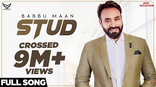 Babbu Maan - Stud (Full Song) | Ik C Pagal | New Punjabi Songs 2018