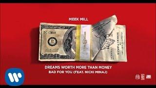 getlinkyoutube.com-Meek Mill - Bad For You Feat. Nicki Minaj