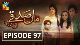 Maa Sadqey Episode #97 HUMTV Drama 5 June 2018