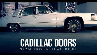 Sean Brown - Cadillac Doors (ft. Pries)