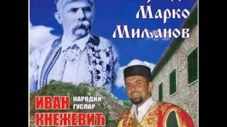 getlinkyoutube.com-Narodni guslar Ivan Knežević Knez-Vojvoda Marko Miljanov