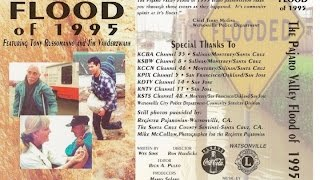 The Pajaro Valley Flood of 1995 Documentary Video (30 Minutes)