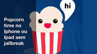getlinkyoutube.com-Popcorn time no Iphone ou Ipad sem jailbreak