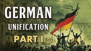 getlinkyoutube.com-German Unification (Part I: The Failure of Liberal Nationalism) / Deutsche Einigung